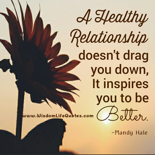 A Healthy Relationship - Wisdom Life Quotes