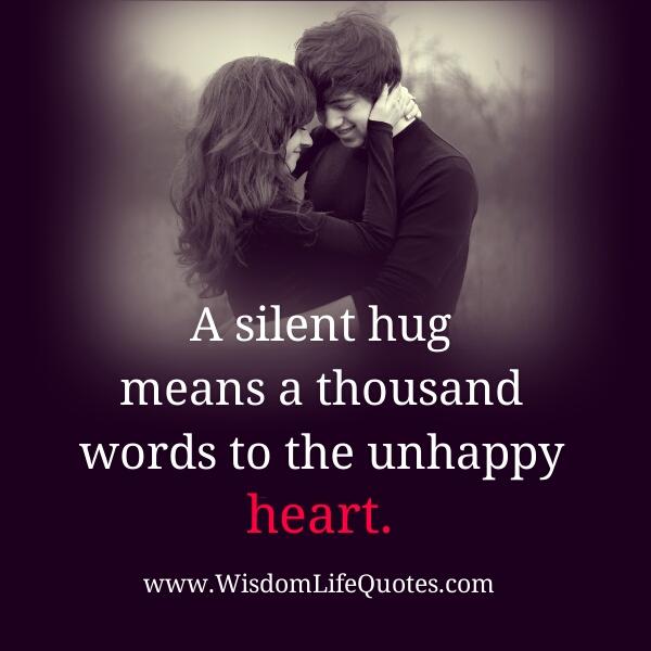A Silent Hug means a Thousand Words