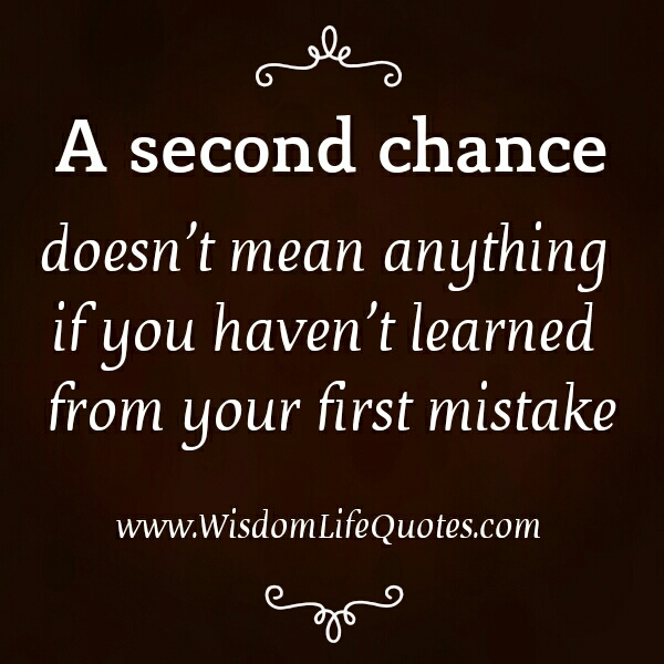 A second chance doesn't mean anything