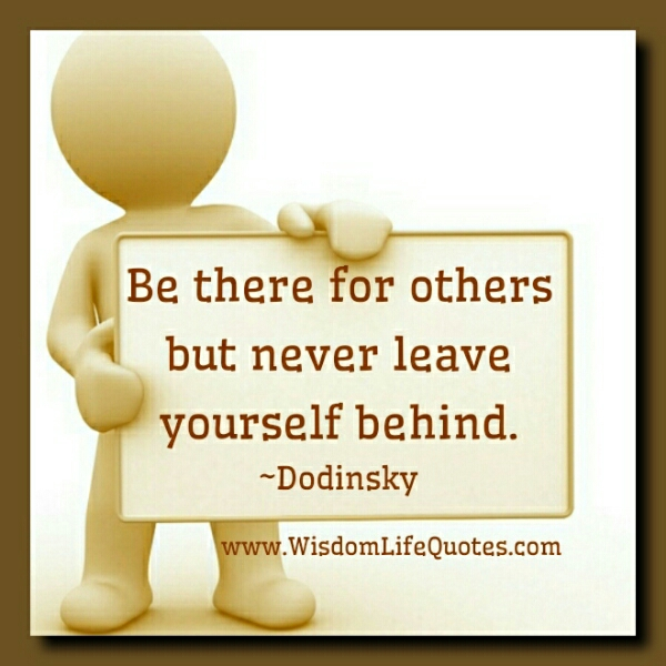 Always be there for others