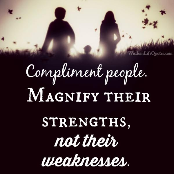 Always give compliment to people