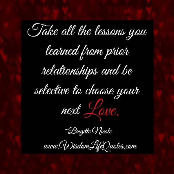 Be selective to choose your next love