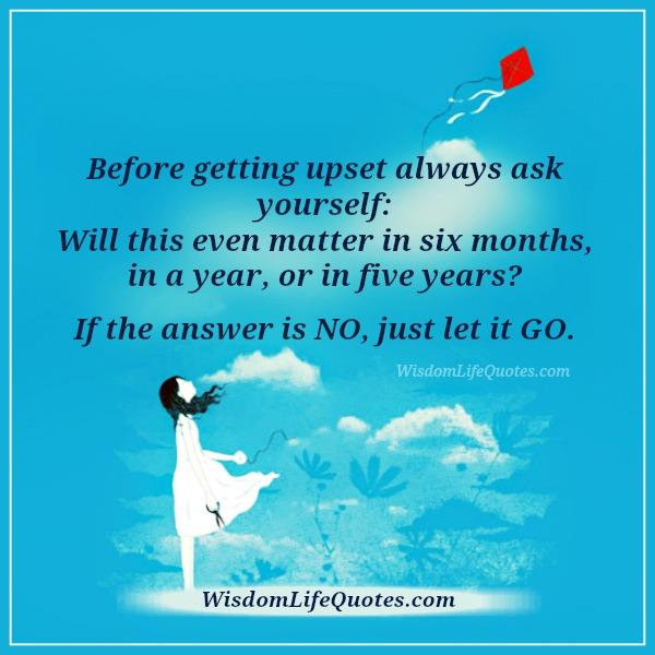 before-getting-upset-always-ask-yourself