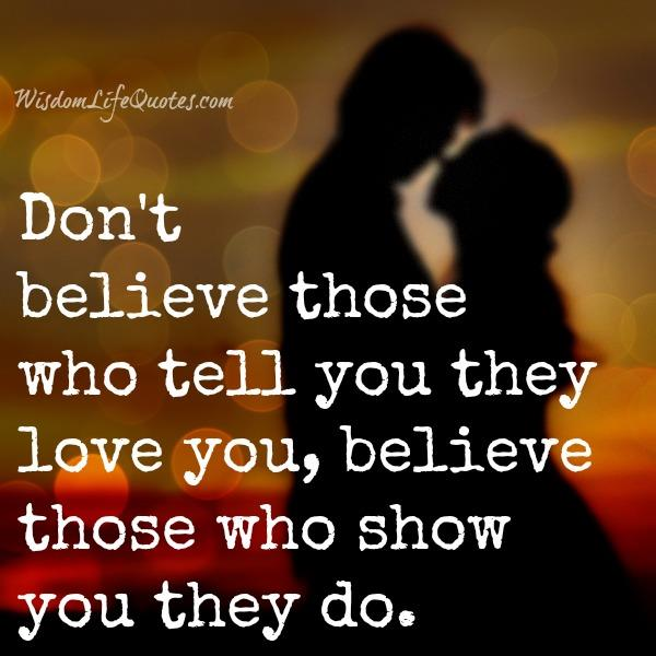 Believe those who show you love