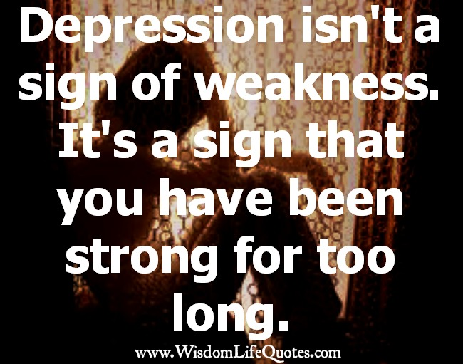Depression isn't a sign of weakness