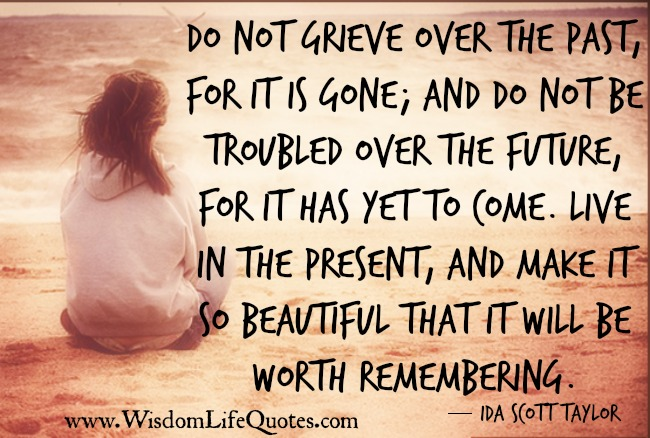 Don't Grieve over the Past