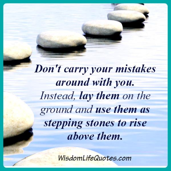 Don't carry your mistakes around with you