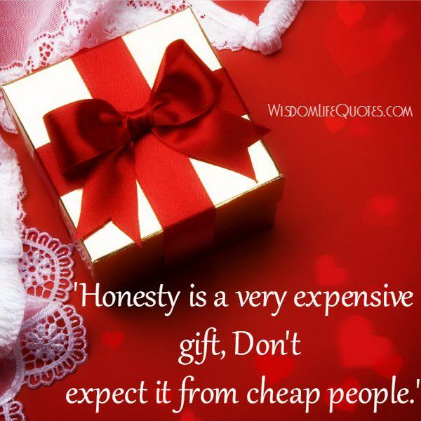 Don't expect honesty from cheap people