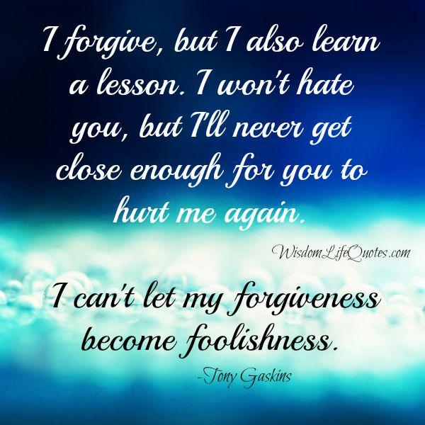 Don't let your forgiveness become foolishness