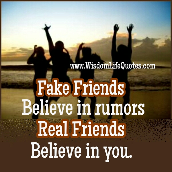 Fake Friends believe in rumors