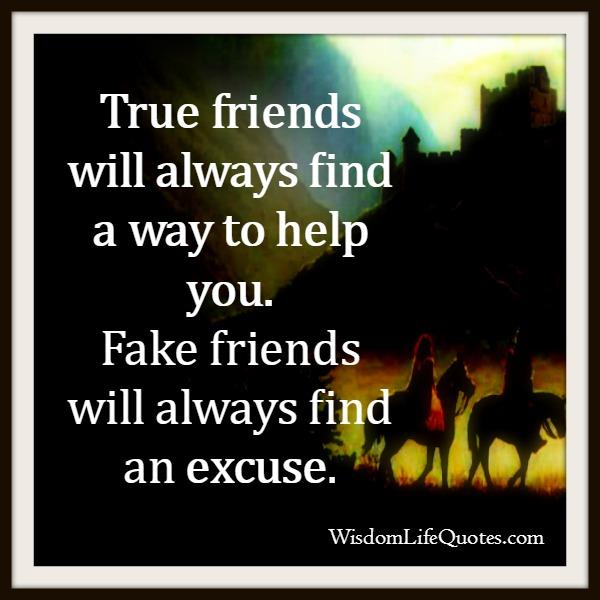 Fake friends will always find an excuse