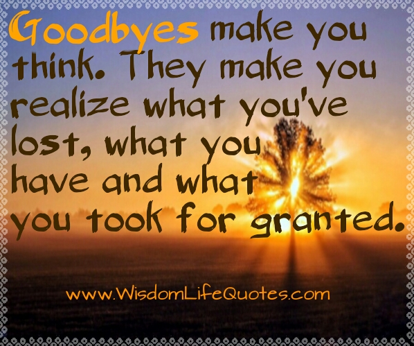 Goodbyes make you think