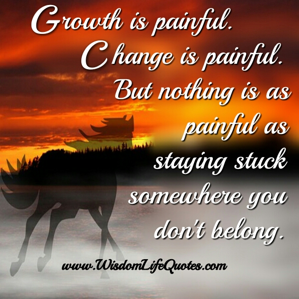 Growth & Change is painful