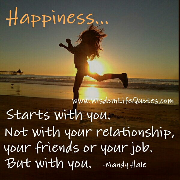 Happiness doesn't start with your Relationship