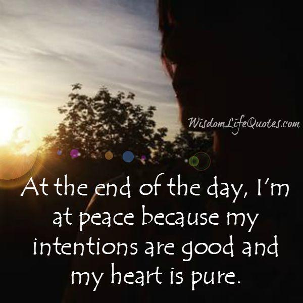 Have good intentions & a pure heart