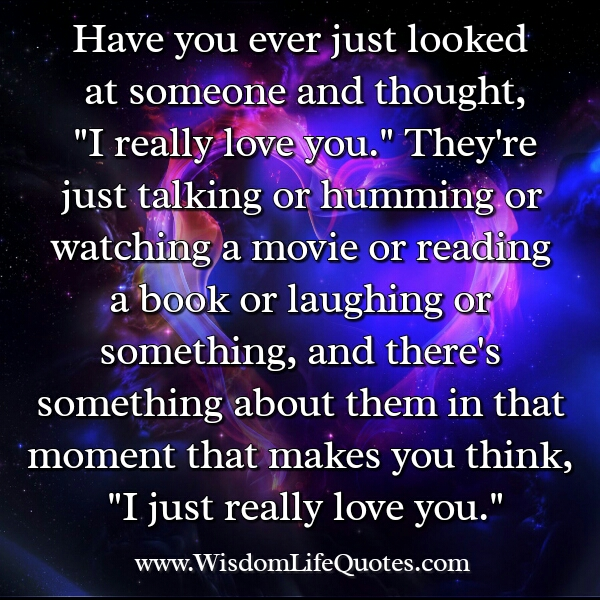 Have you ever just looked at someone & thought?
