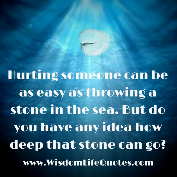 Hurting someone can be as easy as throwing a stone in the ...