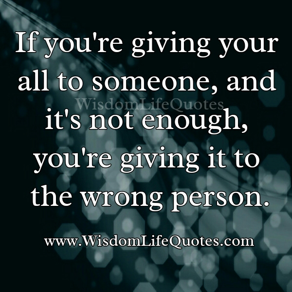 If you are giving your all to someone