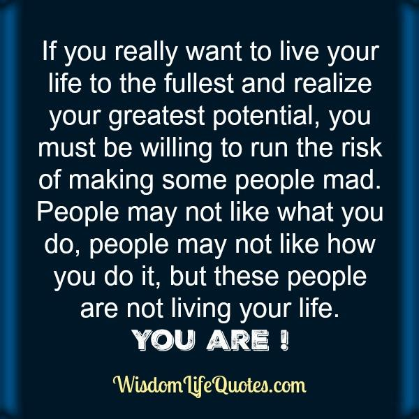 If you really want to live your life to the fullest
