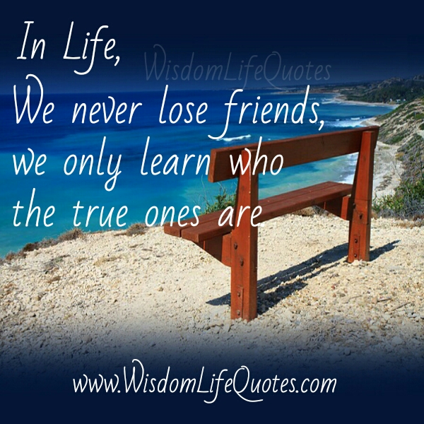 In Life, we never lose Friends