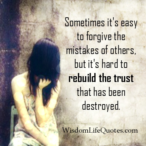 It's hard to rebuild the trust that has been destroyed