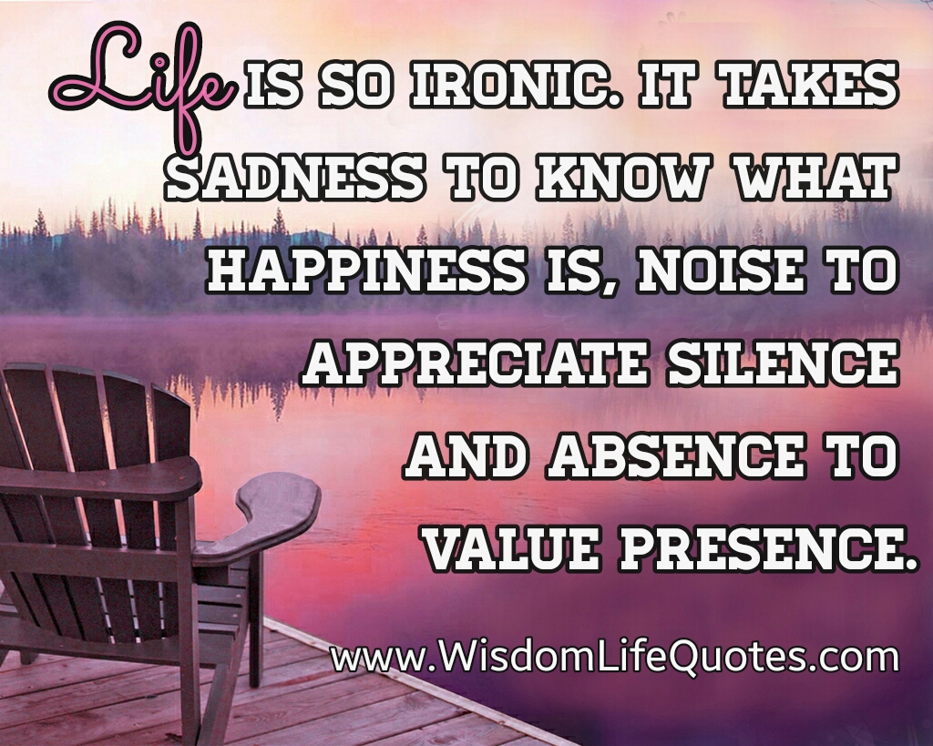 Wisdom About Life Quotes Life Is So Ironic  Wisdom Life Quotes