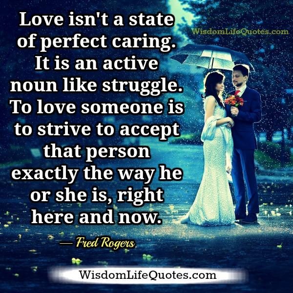 Love isn't a state of perfect caring