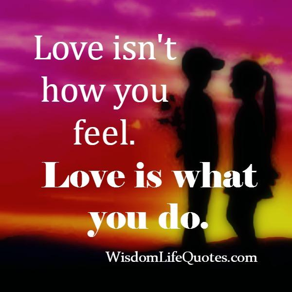 Love isn't about how you feel