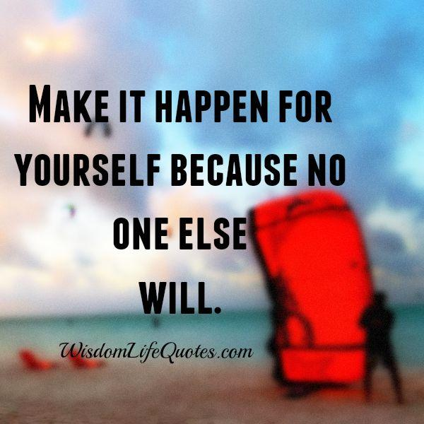 Make it happen for just yourself