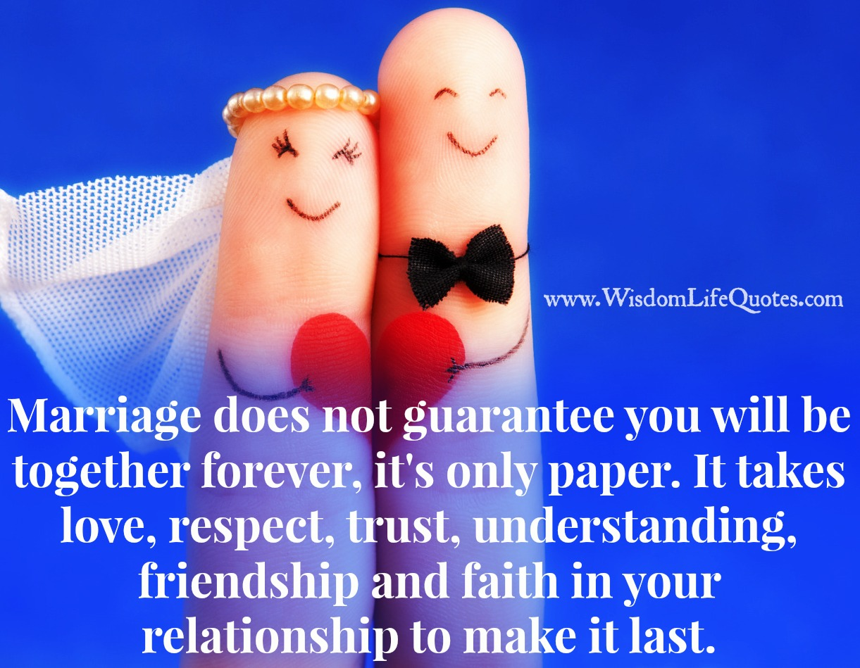 Marriage does not guarantee you will be together forever