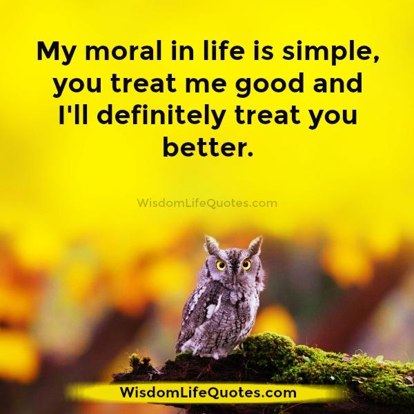 Moral in life is simple