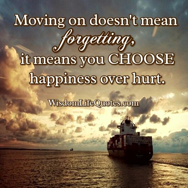 Moving on doesn't mean forgetting
