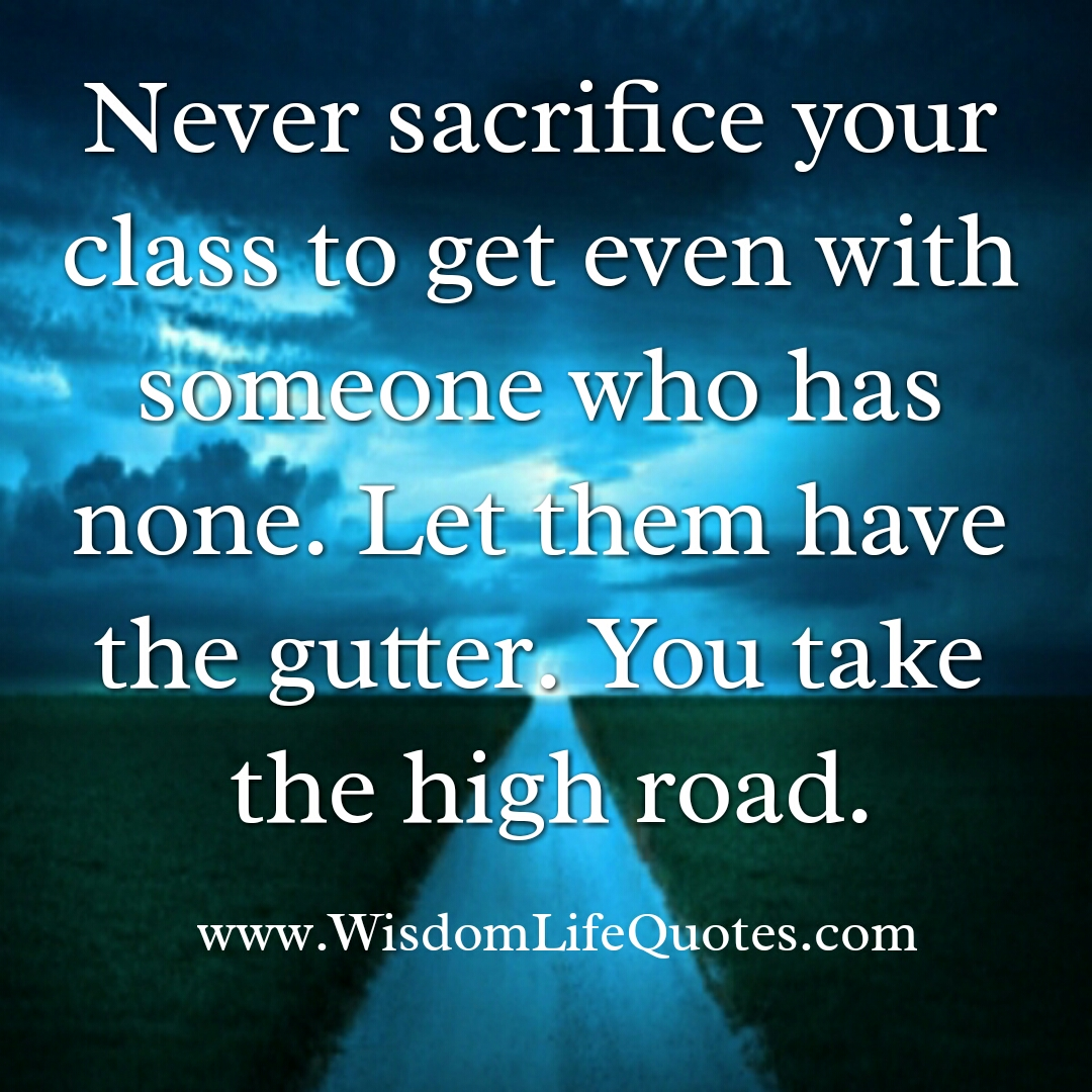 Never sacrifice your class