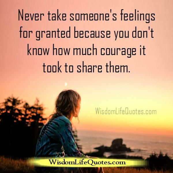 Never take someone's feelings for granted