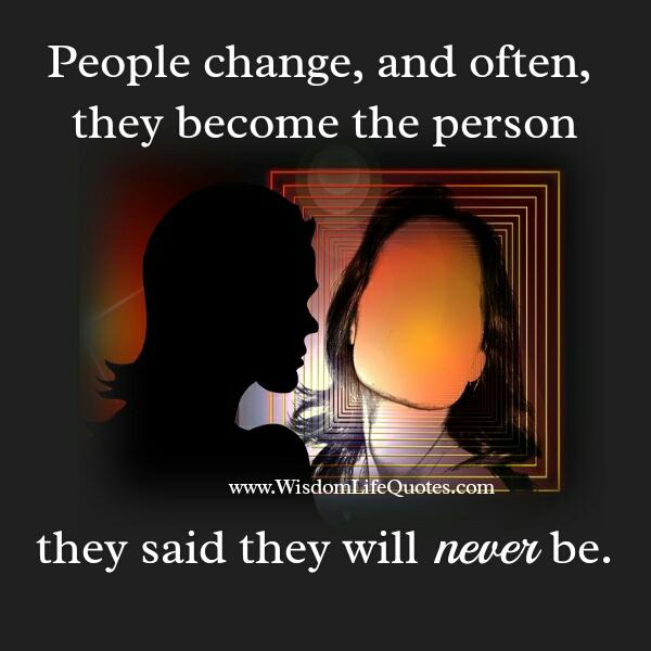 People Change Wisdom Life Quotes