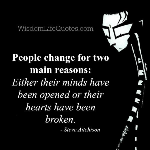 People who only change for two main reasons