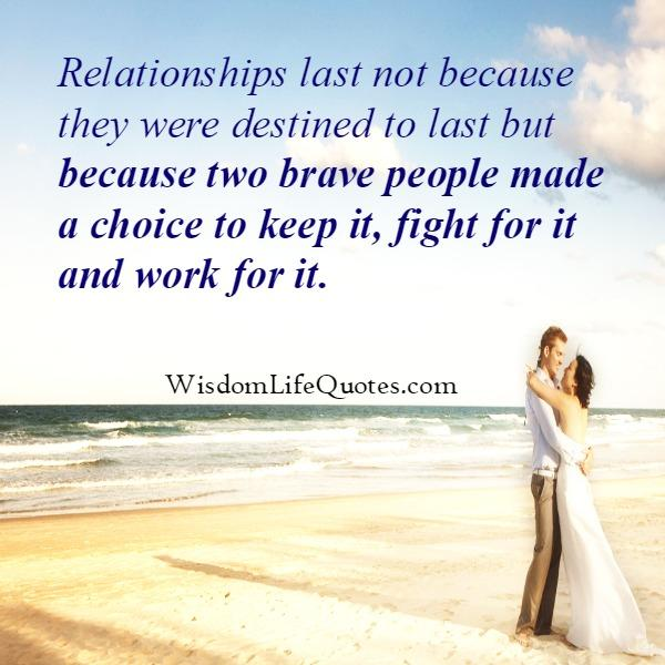 Relationships last not because they were destined to last