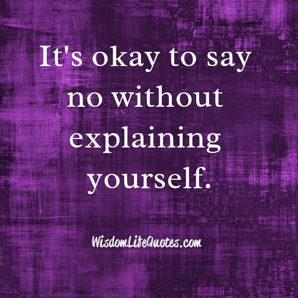 Say no without explaining yourself