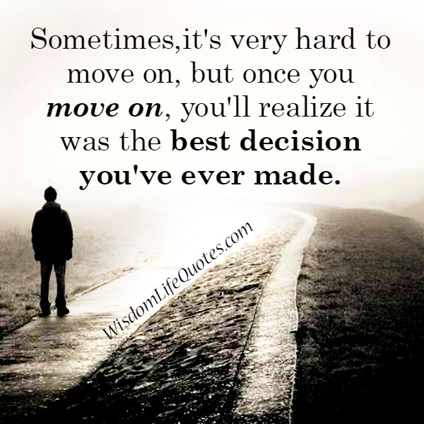 Sometimes, it's very hard to move on