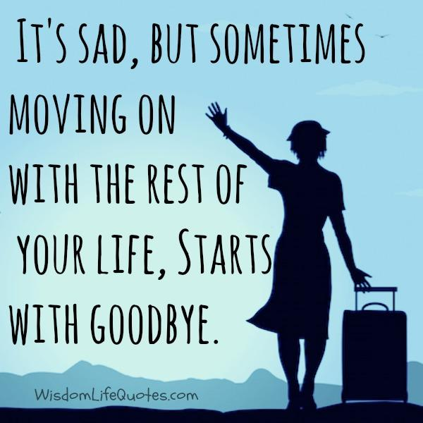 Sometimes moving on starts with goodbye