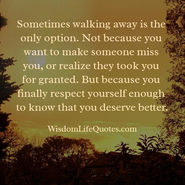 Sometimes walking away is the only option