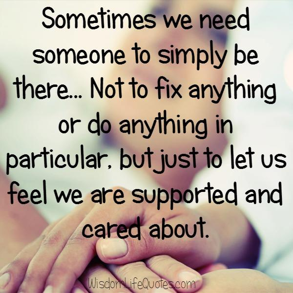 Sometimes, we just want to feel supported & cared about