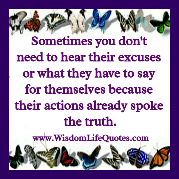 Sometimes you don't need to hear peoples' excuses