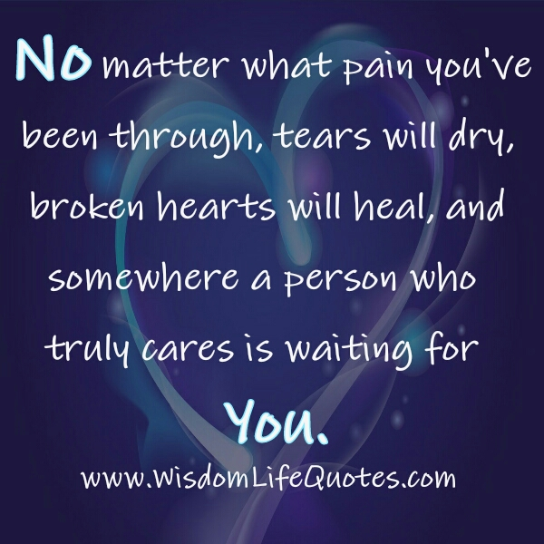 Somewhere a person who trul cares is waiting for you