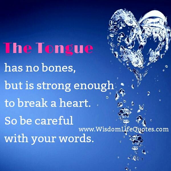 The Tongue has no bones