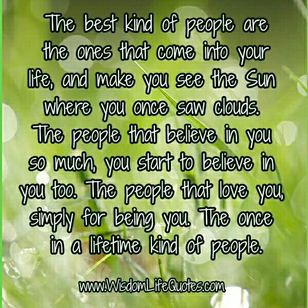 The best kind of people in your Life