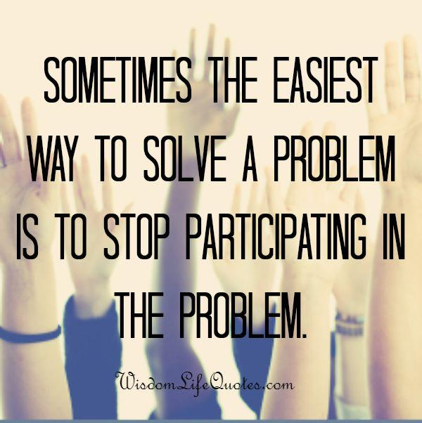 The easiest way to solve a problem