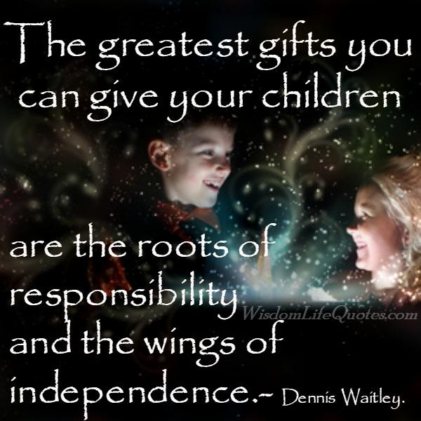 The greatest gifts you can give your children