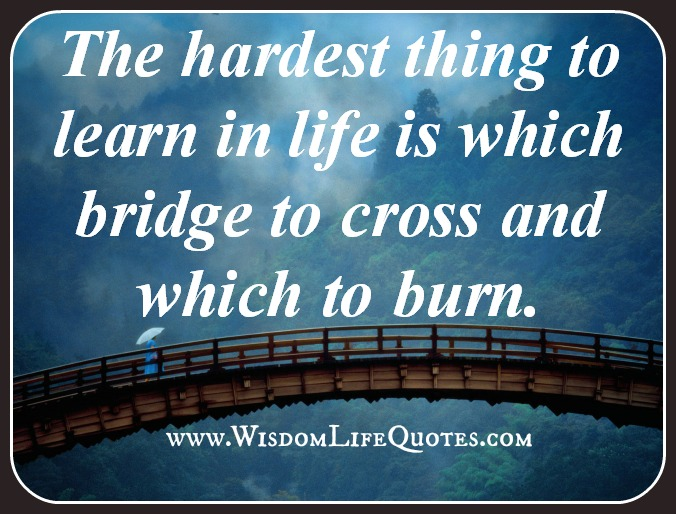 The hardest thing to learn in life
