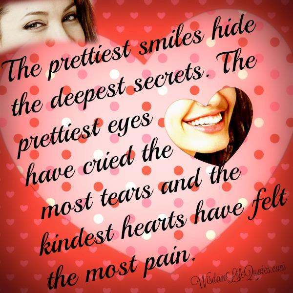 The kindest hearts have felt the most pain